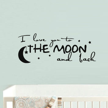 Wall Vinyl Sticker Decals Decor Art Bedroom Design Mural I love you to the moon Kids Nursery Words Sign Quote  (z830)