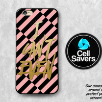 I Can't Even iPhone 6s Case iPhone 6 Case iPhone 6 Plus Case iPhone 6s Plus iPhone 5c Case iPhone 5 Case Gold Quote Black Coral Cute Funny