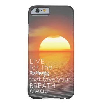 Ocean Sunset with Life Moments Quote Barely There iPhone 6 Case