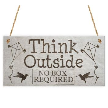 Think Outside No Box Inspiration Motivation Gift Hanging Friendship Plaque Sign