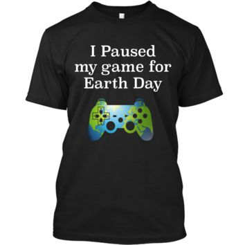Earth Day 2018 Boys Kids Shirts Paused Game for Gift Idea Custom Ultra Cotton