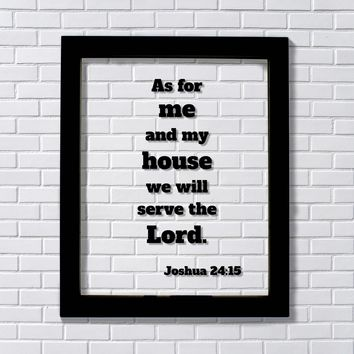 Joshua 24:15 - As for me and my house we will serve the Lord. Scripture Frame Bible Verse Home Decor
