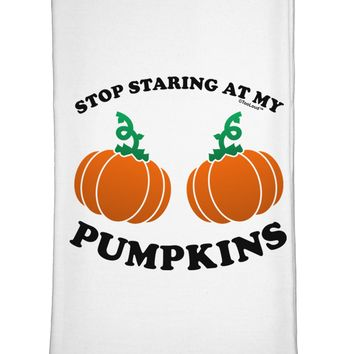 Stop Staring At My Pumpkins Flour Sack Dish Towel by TooLoud