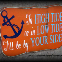 In high tide or in low tide, I'll be by your side/Handmade, Hand painted wood sign/Nautical theme sign