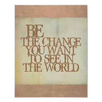 Gandhi quote be the change poster shabby chic