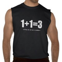 1+1=3 if you don't use a condom internet meme tshirts from Zazzle.com