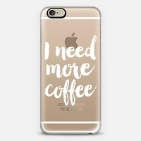 Need more coffee iPhone 6 case by Allyson Johnson | Casetify