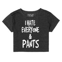 I Hate Everyone And Pants-Female Heather Onyx T-Shirt