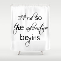 And So The Adventure Begins Shower Curtain by White Print Design