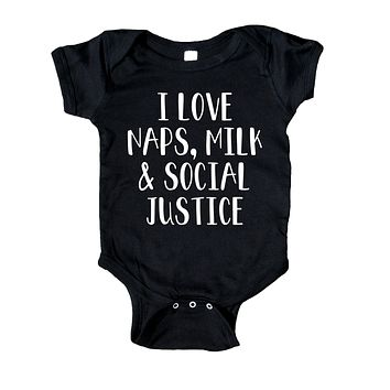 I Love Naps Milk And Social Justice Baby Onesuit Feminist Protest Girl Boy