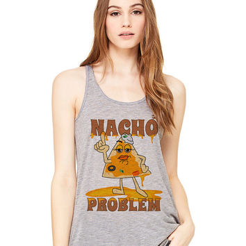 Grey Tank Top - Nacho Problem - Ladies Womens Racerback Beach Summer Outfit Spring Food Pun Funny