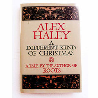 SIGNED A Different Kind of Christmas by Alex Haley First Edition Doubleday New York First Printing Hardcover Book Uncommon Dust Jacket