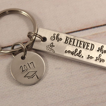 She believed she could so she did - Hand Stamped Keychain - Graduation Gift #SH