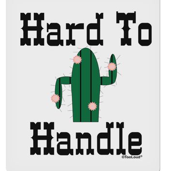 "Hard To Handle Cactus 9 x 10.5"" Rectangular Static Wall Cling by TooLoud"