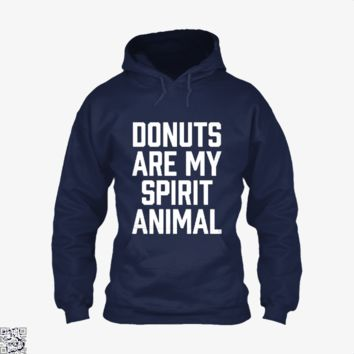 Donuts Are My Spirit Animal, Funny Hoodie