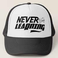 Never Stop Learning Trucker Hat