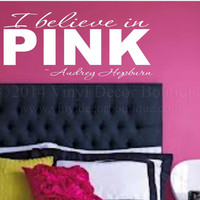 I believe in pink teen girl bedroom Wall art, wall decal, wall quote, vinyl lettering, vinyl wall quote Beautiful teen girl bedroom