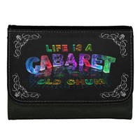 Life is a Cabaret, old chum Wallets For Women