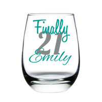 21st Birthday Stemless Wine Glass, Finally 21, Custom Wine Glass, 21st Birthday Gift, Birthday Wine Glass, Birthday Gift, Custom Birthday