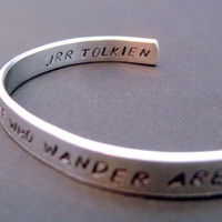 Tolkien-Inspired Bracelet - Not All Those Who Wander Are Lost- 2-Sided Hand Stamped Aluminum Cuff - customizable