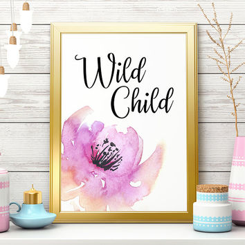 Wild Child Watercolor Floral Flower Nursery Art Print Floral Wall Decor Pink Flower Printable Gift for Her Baby Girl Decor Digital Download