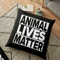'Animal Lives Matter ' Floor Pillow by lovewithfluff