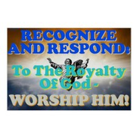 Recognize and respond to God's royalty! Poster