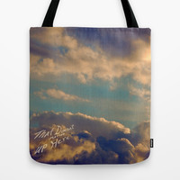 That Doesn't Matter Up Here Tote Bag by Ben Geiger