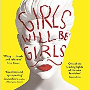 Girls Will be Girls: Dressing Up, Playing Parts and Daring to Act Differently Paperback – February 4, 2016