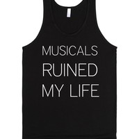 MUSICALS RUINED MY LIFE