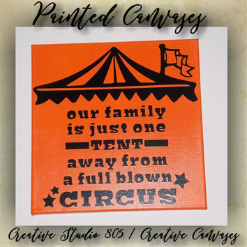 "Full Blown Circus | decorated canvas | wall hanging | wall decor | inspiring quotes on canvas | 12"" x 12"""