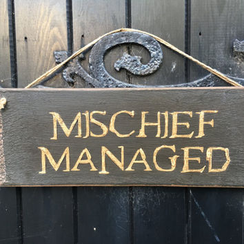 Mischief Managed. Harry Potter inspired. rustic sign. funny sign. funny gift. gift for boys.