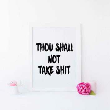 "Motivational Poster Inspirational ""Thou shall not take shit"" College Dorm Room Decor Black and White Wall Art Typography TYPOGRAPHY PRINT"