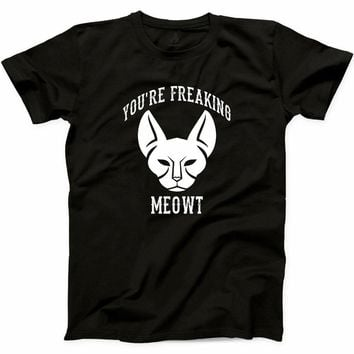 You Are Freaking Meowt T Shirt Funny Cat Lady Kitten Love Animal Lover Tops 2018 Letters 100% Cotton Print Bob Marley T Shirt