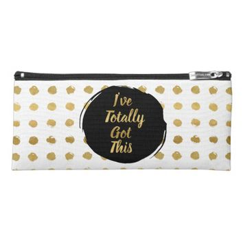 Gold Hand Painted Dots I've Totally Got This Pencil Case