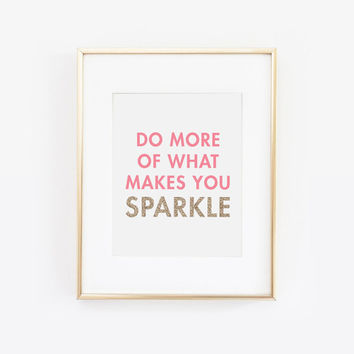 Do More of What Makes You Sparkle, Pink and Gold Print, Gold Print, Glitter Print, Gold Decor, Office Decor, Desk Accessories, Printable Art
