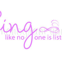 Sing like no one is listening Wall Decal
