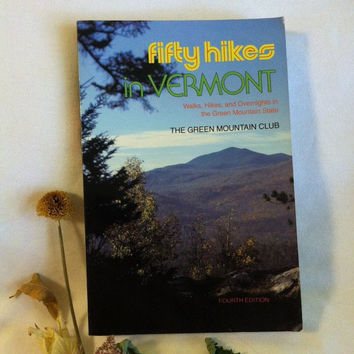 Fifty Hikes in Vermont Book 1990 Vermont Hiking Guide by The Green Mountain Club Maps Photos Hiking Times Trail Rating Info Outdoor Lovers