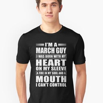 'I'm A March Guy' T-Shirt by phongtrandesign