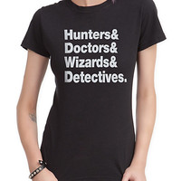 Hunters Doctors Wizards Detectives Girls T-Shirt | Hot Topic