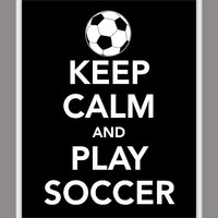 Keep Calm and Play Soccer Print - Buy Two Get One Free
