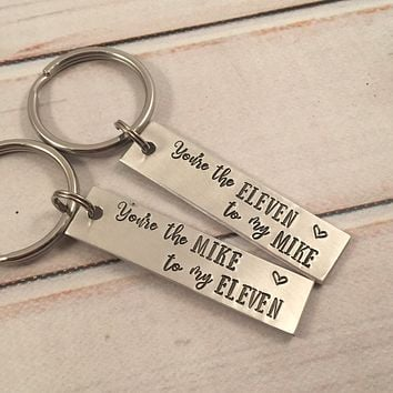 You're the Mike to my Eleven / You're the Eleven to my Mike - Stranger Things Inspired Keychains - READY TO SHIP