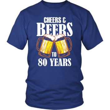 Men's Cheers and Beers to 80 Years T-Shirt - 80th Birthday Gift