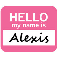 Alexis Hello My Name Is Mouse Pad - No. 1