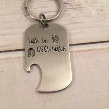 """Life is BREWtiful'"" Bottle Opener Keychain"