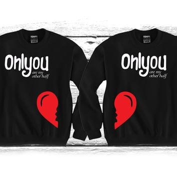 "Only You Are My Other Half ""Cute Couples Matching Crewnecks"""