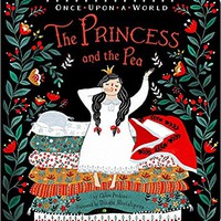 The Princess and the Pea (Once Upon a World) Board book – September 26, 2017