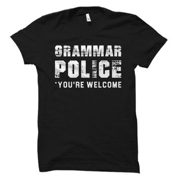Grammar Police *You're Welcome Shirt
