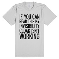 If You Can Read This My Invisibility Cloak Isn't Working-T-Shirt 2XL  