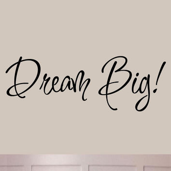 Dream Big! Wall Decal Inspirational Quotes Sayings Wall Art VWAQ-194